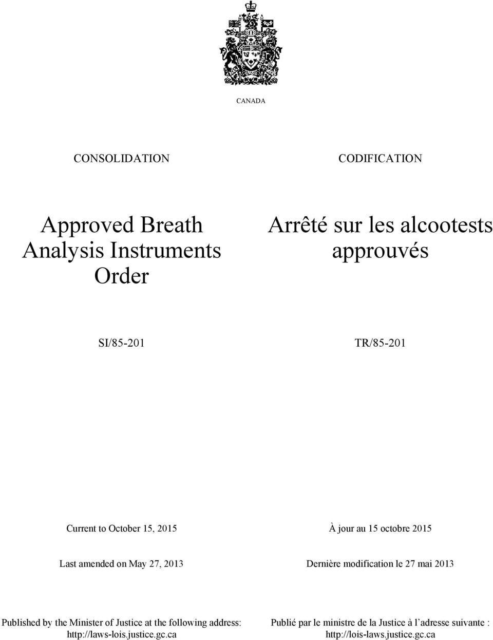 2013 Dernière modification le 27 mai 2013 Published by the Minister of Justice at the following address: