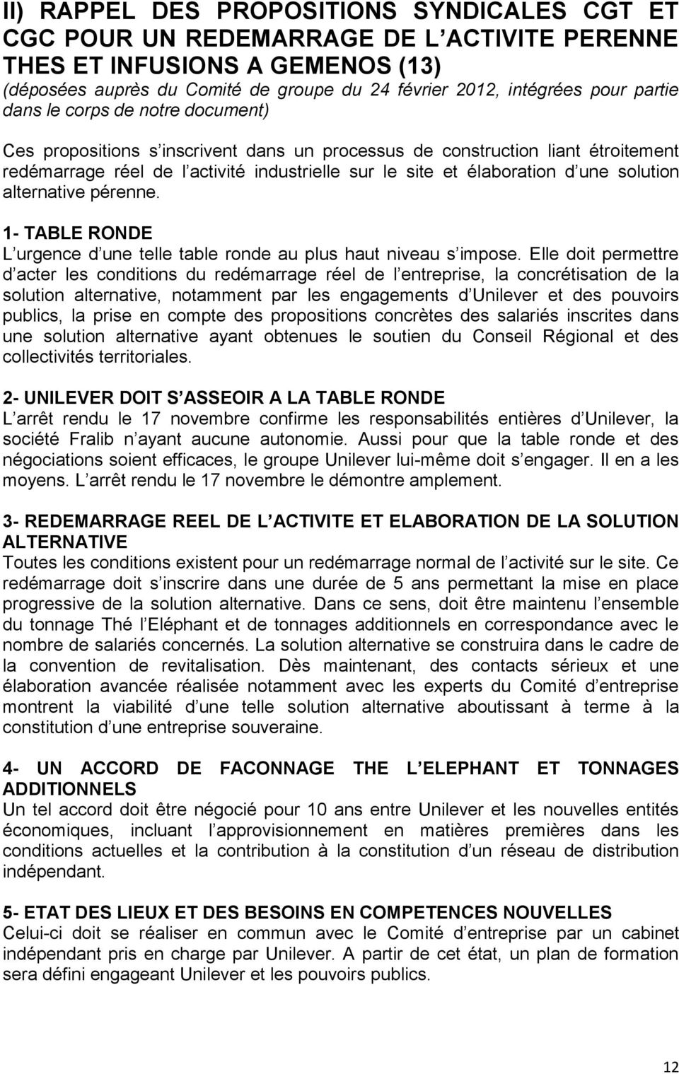 solution alternative pérenne. 1- TABLE RONDE L urgence d une telle table ronde au plus haut niveau s impose.