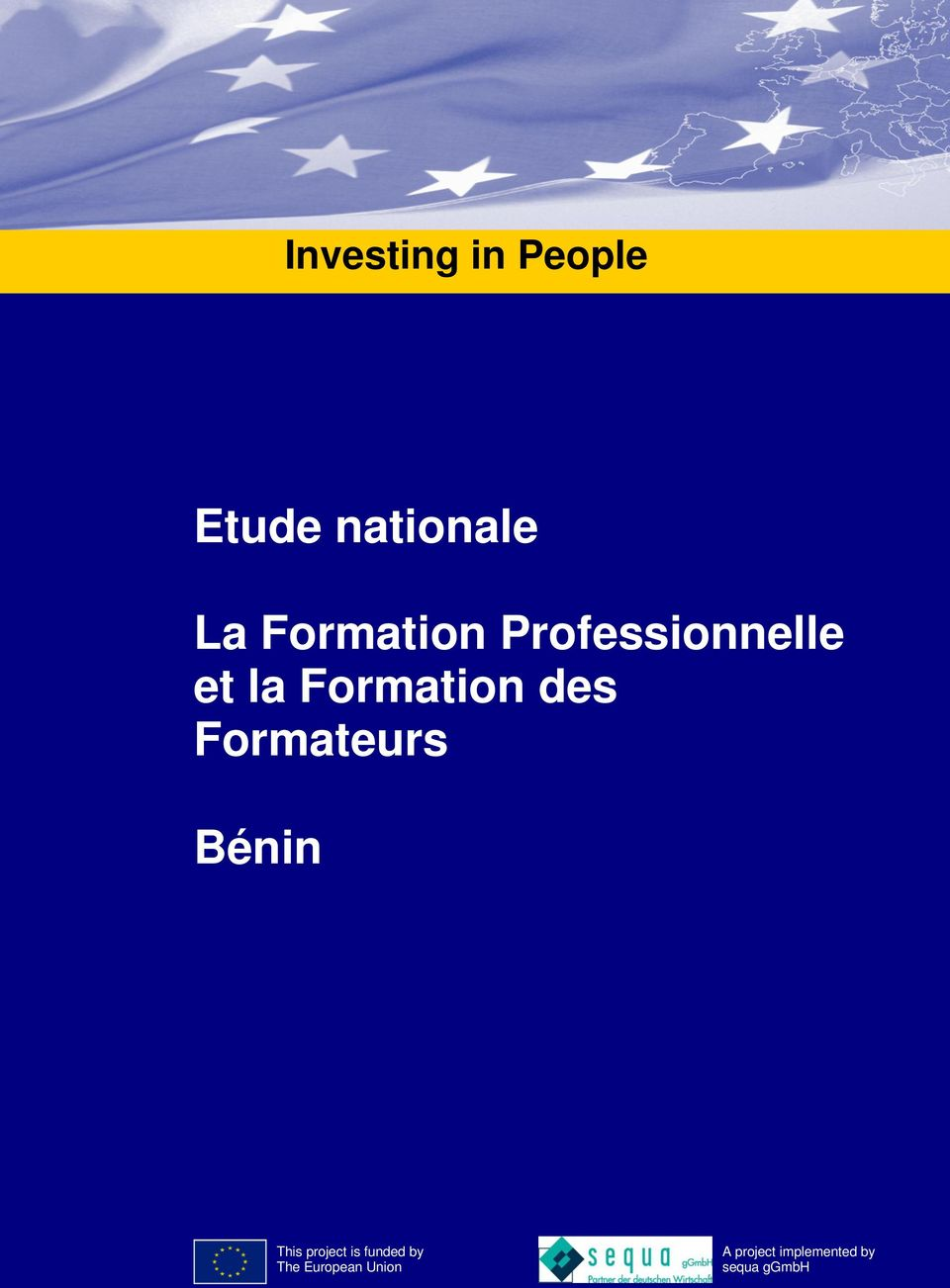 Formateurs Bénin This project is funded by The