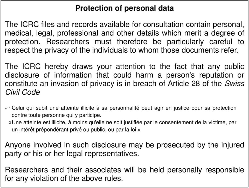 The ICRC hereby draws your attention to the fact that any public disclosure of information that could harm a person's reputation or constitute an invasion of privacy is in breach of Article 28 of the