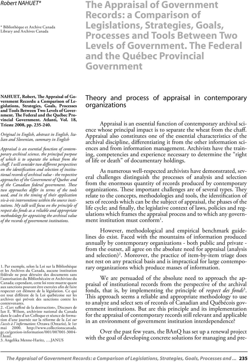 The Federal and the Québec Provincial Government NAHUET, Robert, The Appraisal of Government Records: a Comparison of Legislations, Strategies, Goals, Processes and Tools Between Two  The Federal and