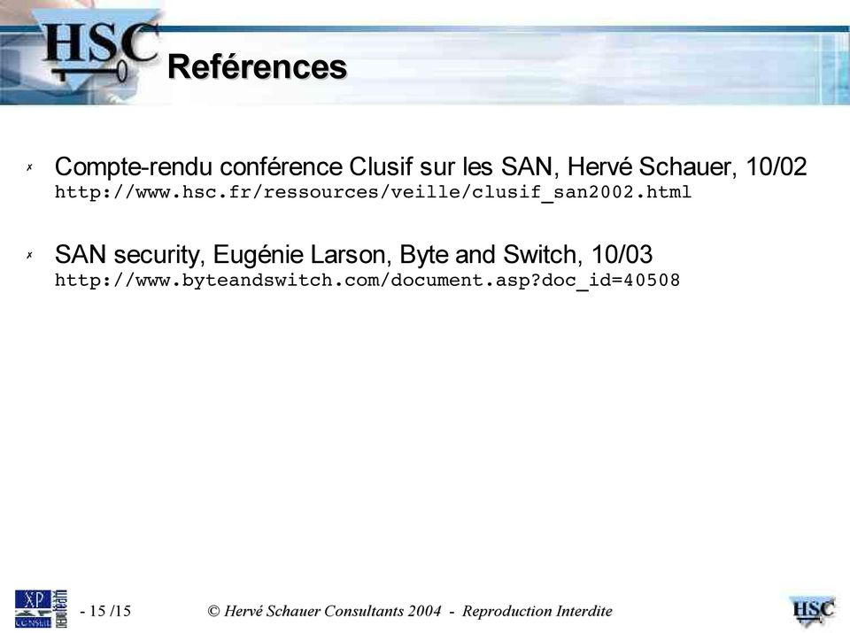 html SAN security, Eugénie Larson, Byte and Switch, 10/03 http://www.