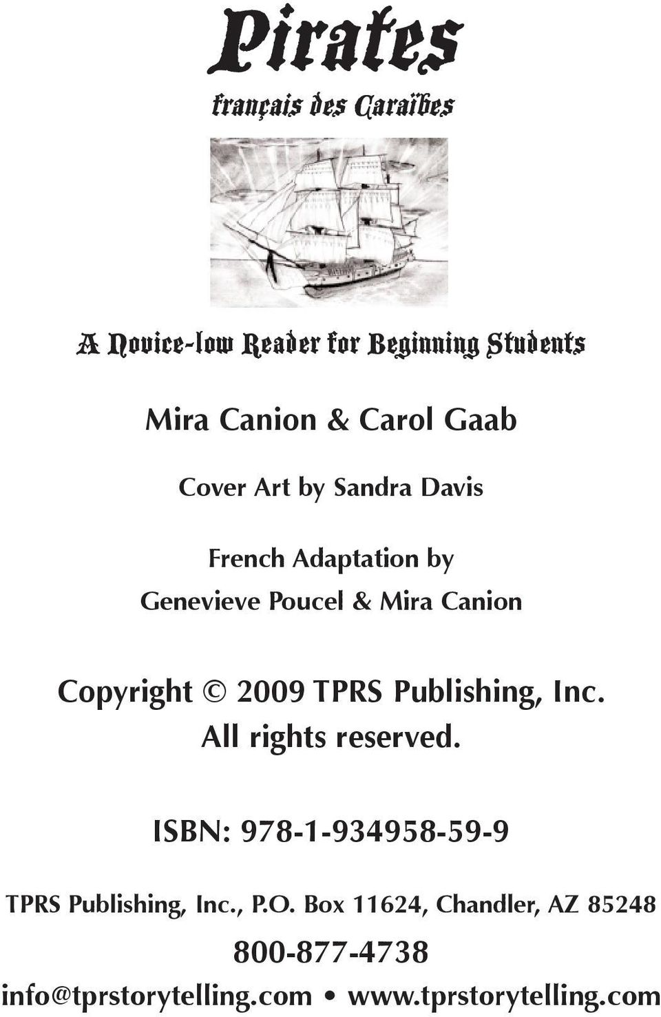 2009 TPRS Publishing, Inc. All rights reserved. ISBN: 978-1-934958-59-9 TPRS Publishing, Inc.