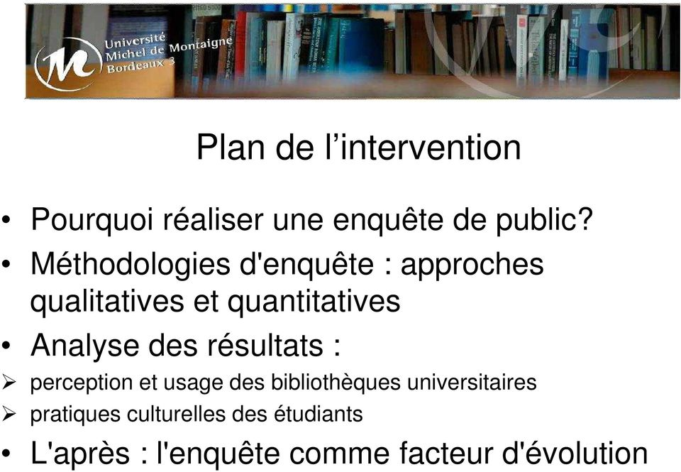 Analyse des résultats : Plan de l intervention perception et usage des