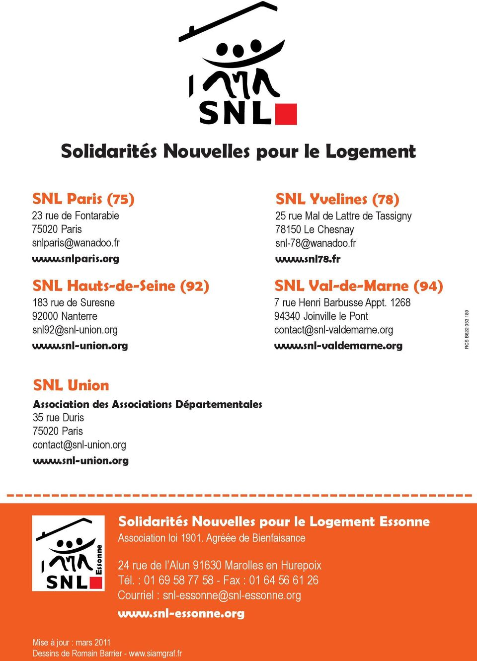1268 94340 Joinville le Pont contact@snl-valdemarne.org www.snl-valdemarne.org SNL Union Association des Associations Départementales 35 rue Duris 75020 Paris contact@snl-union.