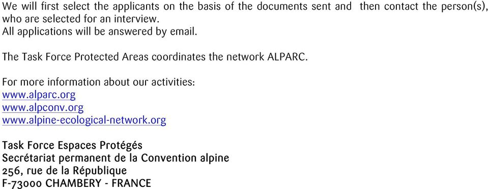 The Task Force Protected Areas coordinates the network ALPARC. For more information about our activities: www.alparc.