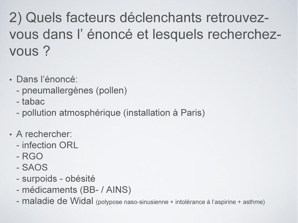 (installation à Paris) A rechercher: - infection ORL - RGO -