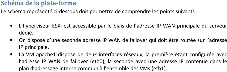 On dispose d une seconde adresse IP WAN de failover qui doit être routée sur l adresse IP principale.