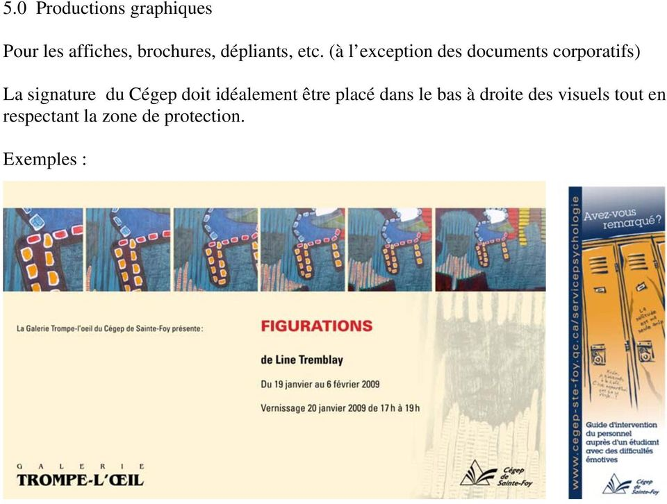 (à l exception des documents corporatifs) La signature du