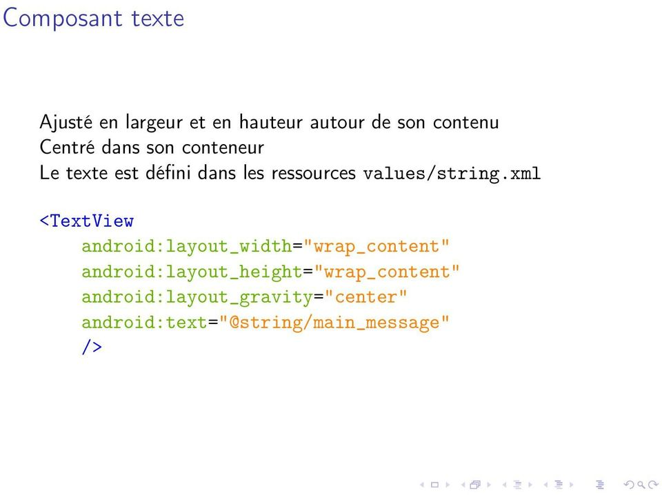 "xml <TextView android:layout_width=""wrap_content"""