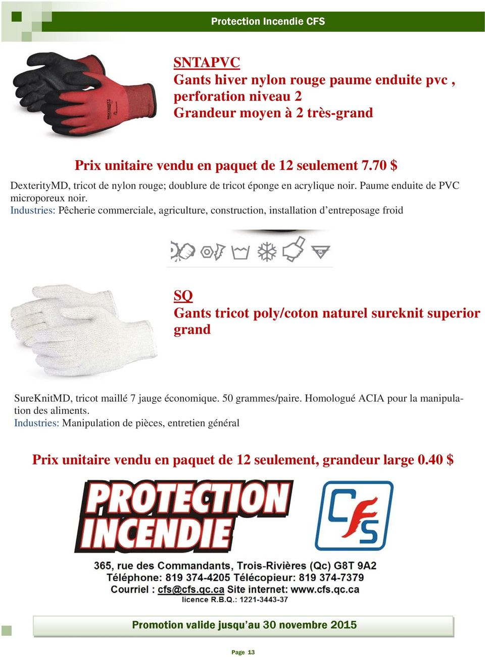 Industries: Pêcherie commerciale, agriculture, construction, installation d entreposage froid SQ Gants tricot poly/coton naturel sureknit superior grand SureKnitMD,