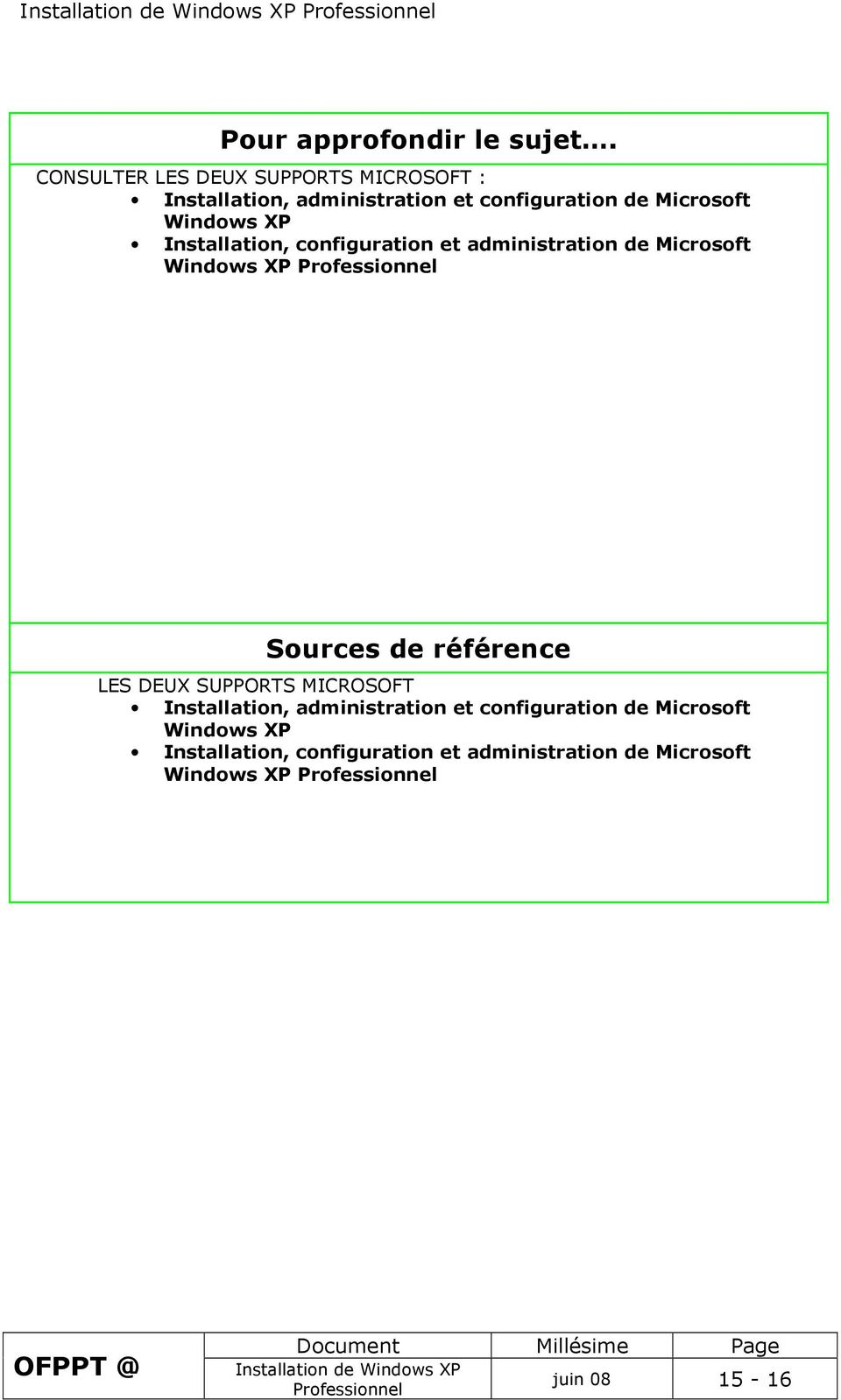 Windows XP Installation, configuration et administration de Microsoft Windows XP Sources de référence