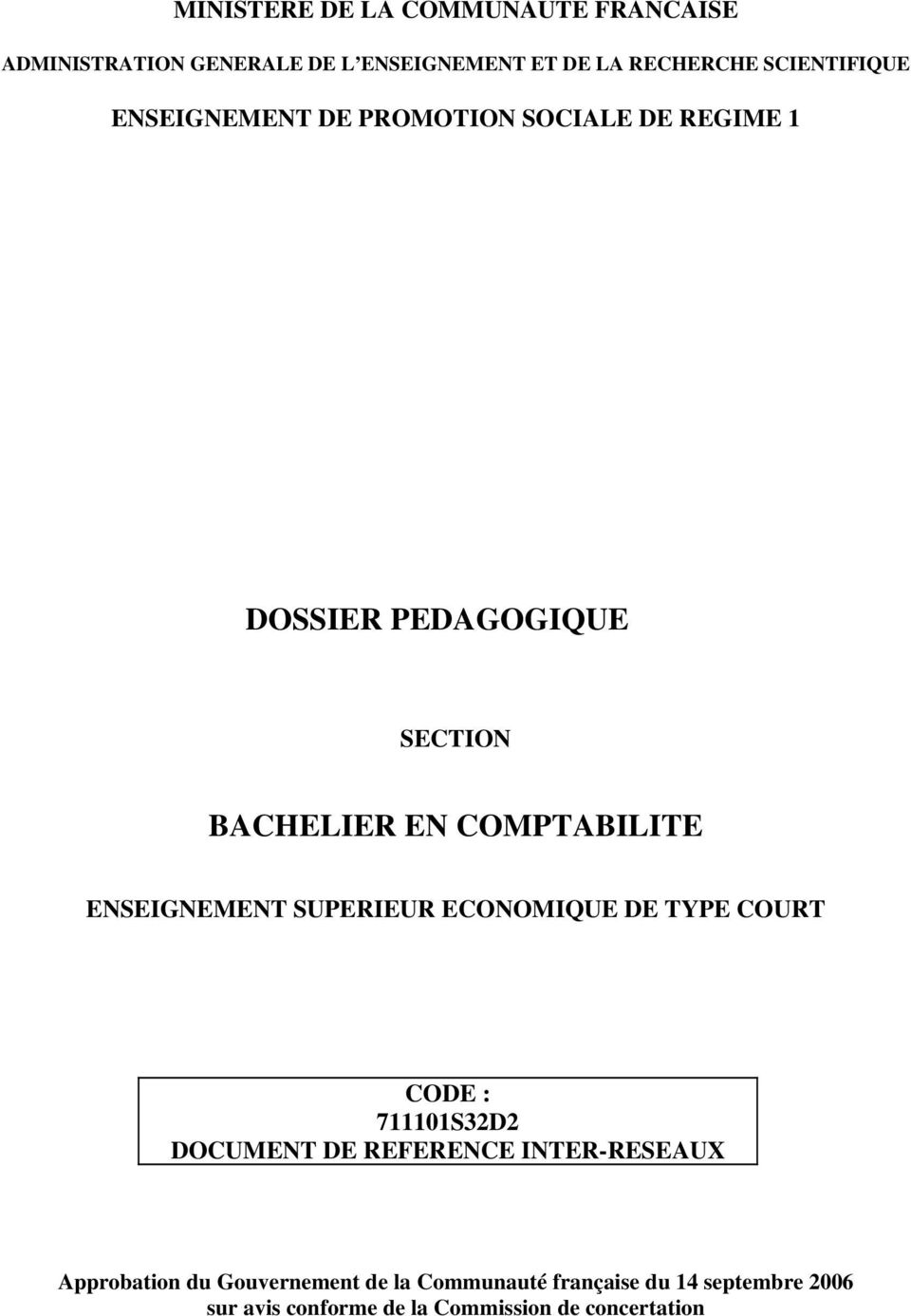 COMPTABILITE ENSEIGNEMENT SUPERIEUR ECONOMIQUE DE TYPE COURT CODE : 711101S32D2 DOCUMENT DE REFERENCE