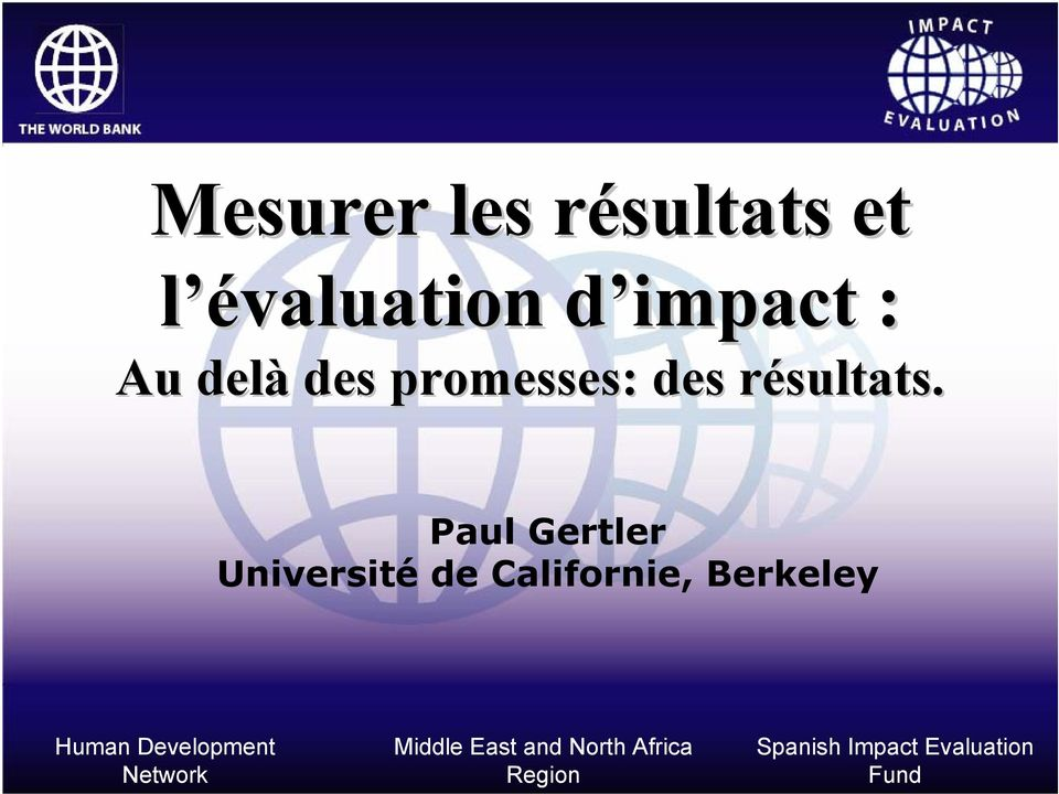 r Paul Gertler Université de Californie, Berkeley Human