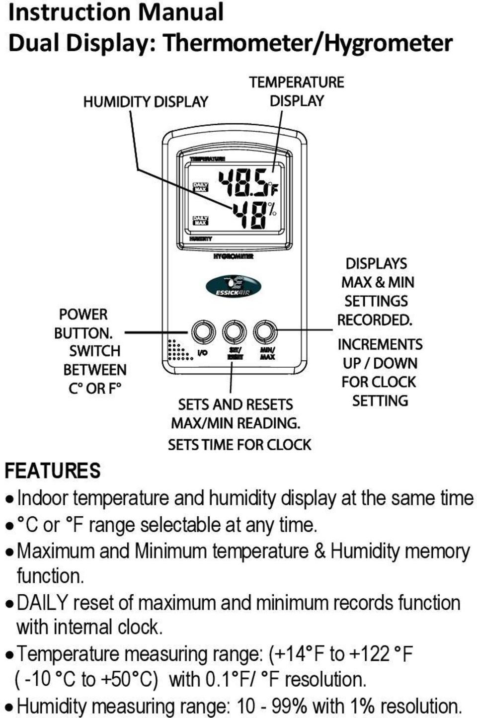 Maximum and Minimum temperature & Humidity memory function.