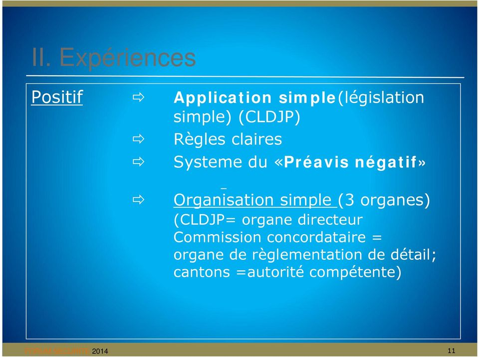 simple (3 organes) (CLDJP= organe directeur Commission