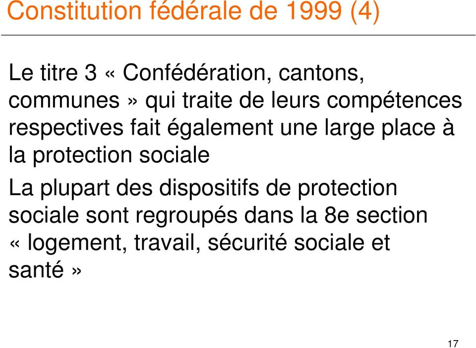 large place à la protection sociale La plupart des dispositifs de protection