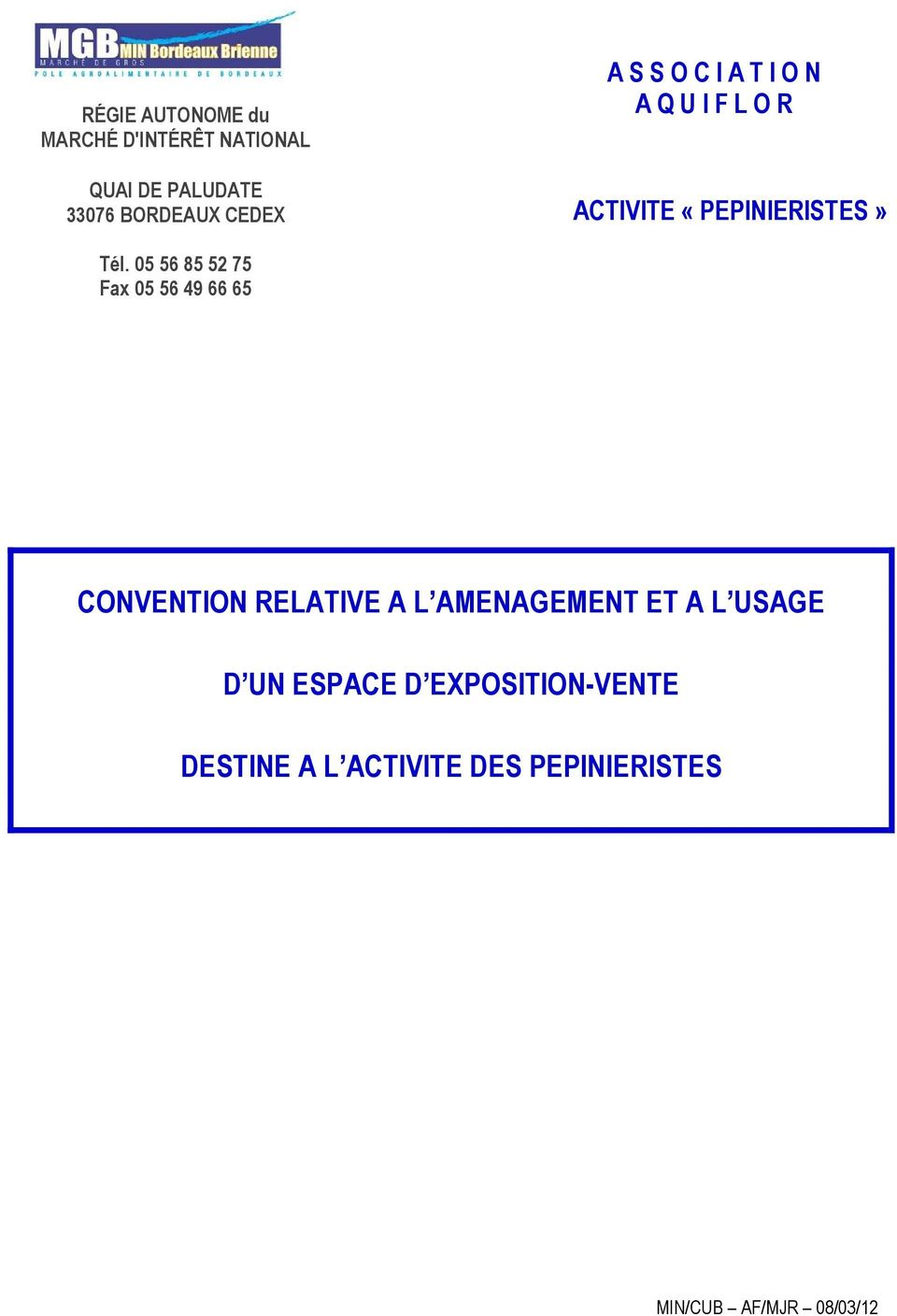 05 56 85 52 75 Fax 05 56 49 66 65 CONVENTION RELATIVE A L AMENAGEMENT ET A L