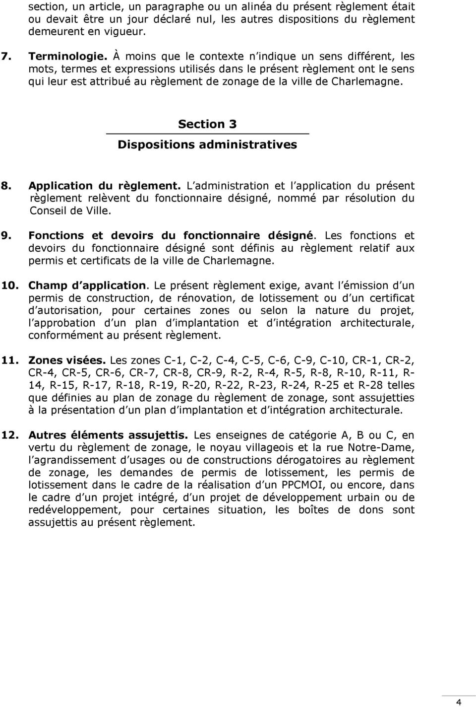 Charlemagne. Section 3 Dispositions administratives 8. Application du règlement.