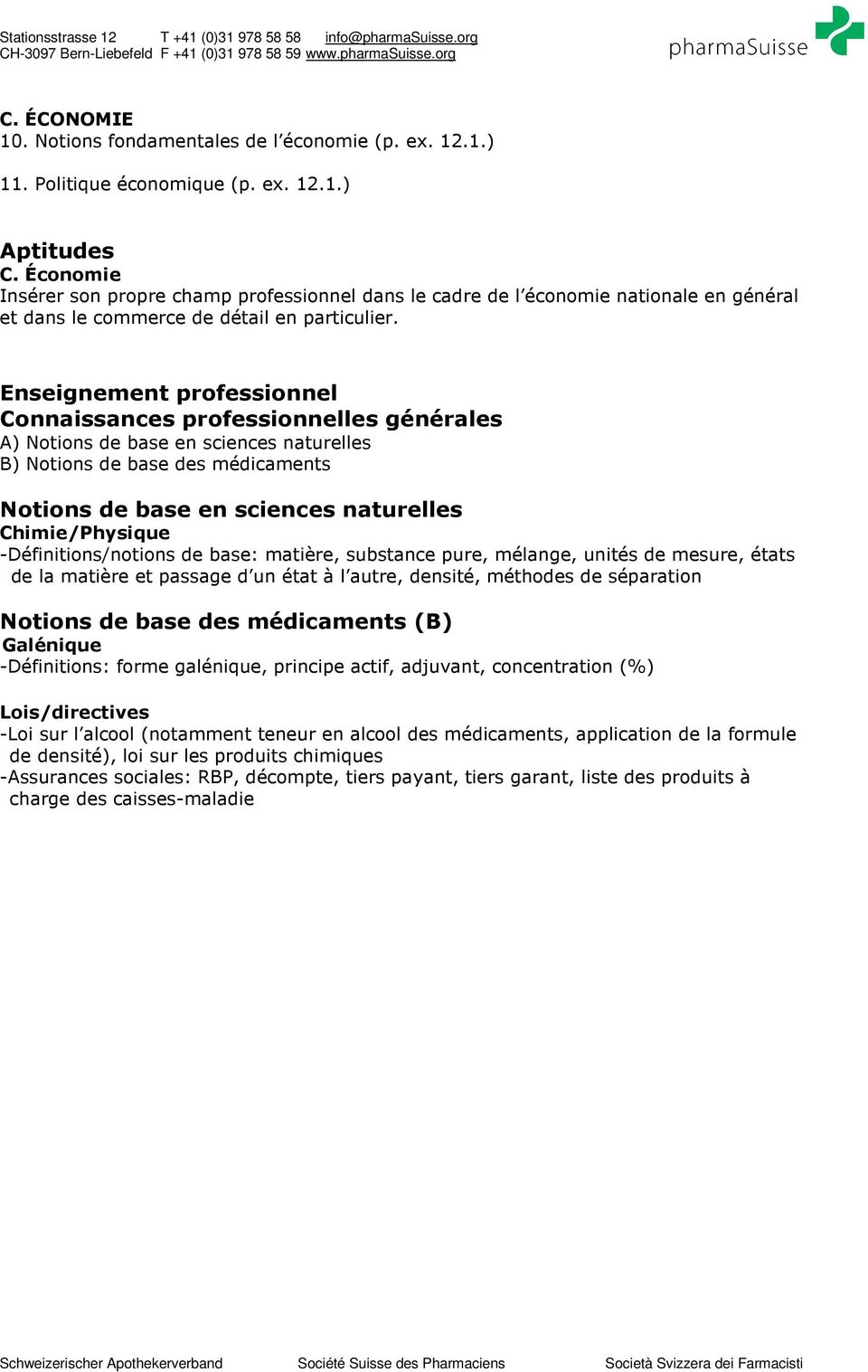 Enseignement professionnel professionnelles générales A) Notions de base en sciences naturelles B) Notions de base des médicaments Notions de base en sciences naturelles Chimie/Physique