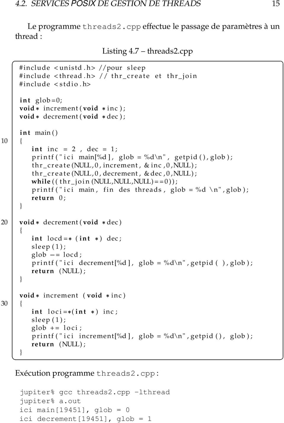 "h> i n t glob =0; void increment ( void inc ) ; void decrement ( void dec ) ; i n t main ( ) 10 i n t inc = 2, dec = 1 ; p r i n t f ( "" i c i main[%d ], glob = %d\n "", getpid ( ), glob ) ; t h r _ c"