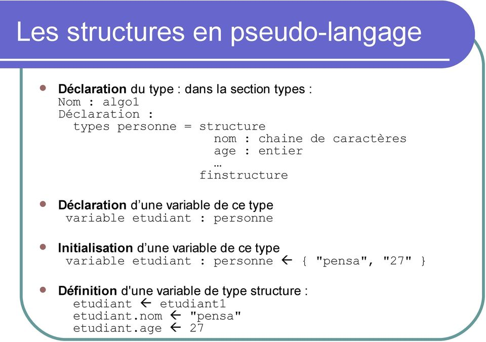 type variable etudiant : personne Initialisation d une variable de ce type variable etudiant : personne {