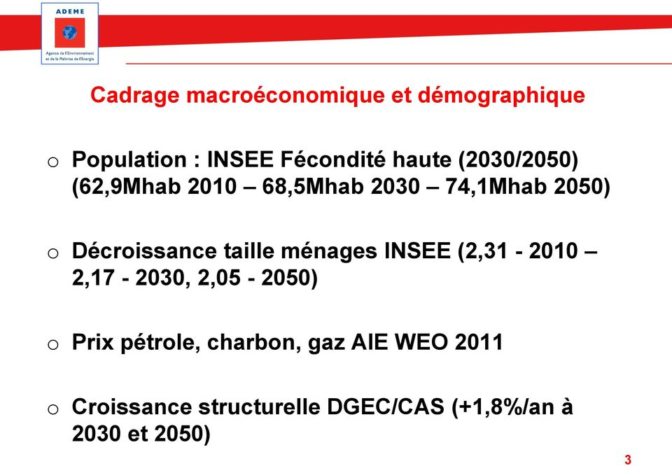 taille ménages INSEE (2,31-2010 2,17-2030, 2,05-2050) o Prix pétrole,