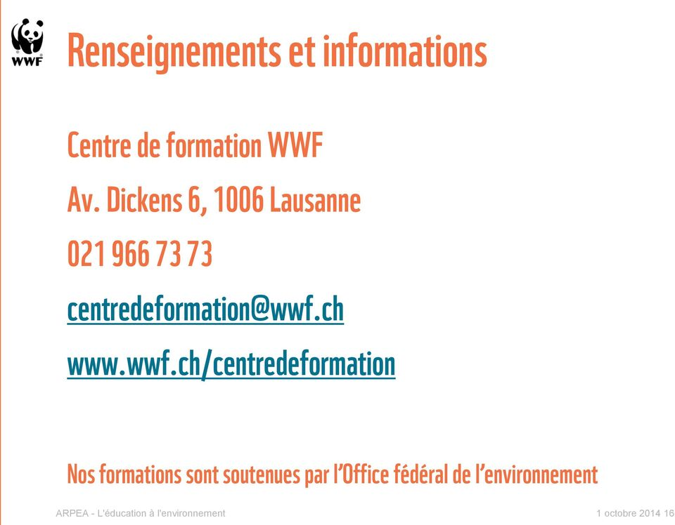 wwf.ch/centredeformation Nos formations sont soutenues par l Office