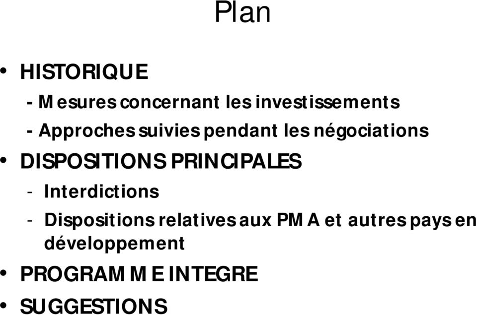 PRINCIPALES - Interdictions - Dispositions relatives aux