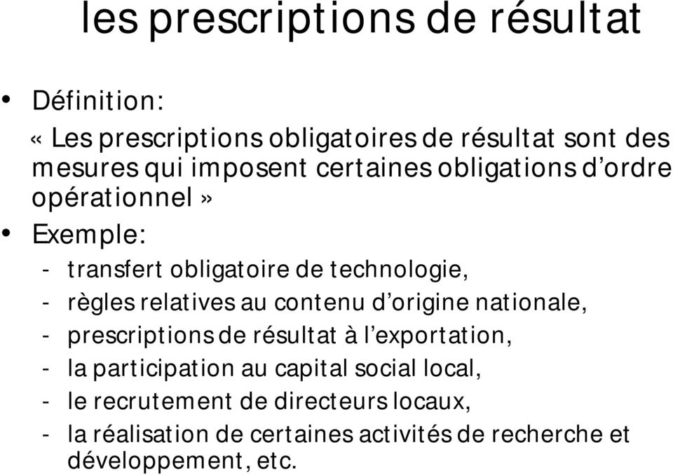 contenu d origine nationale, - prescriptions de résultat à l exportation, - la participation au capital social