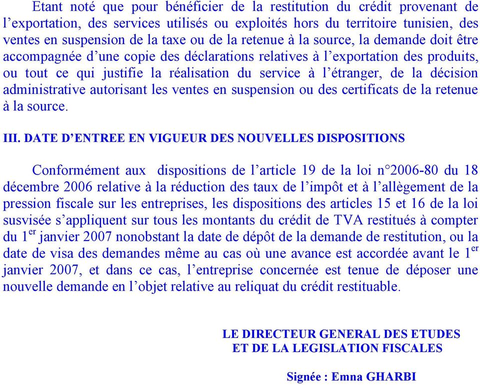 décision administrative autorisant les ventes en suspension ou des certificats de la retenue à la source. III.