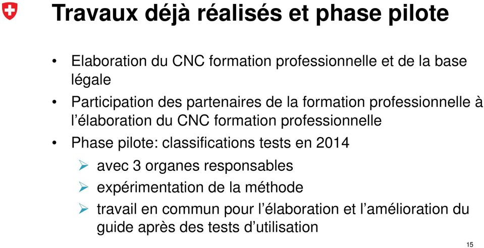 professionnelle Phase pilote: classifications tests en 2014 avec 3 organes responsables expérimentation