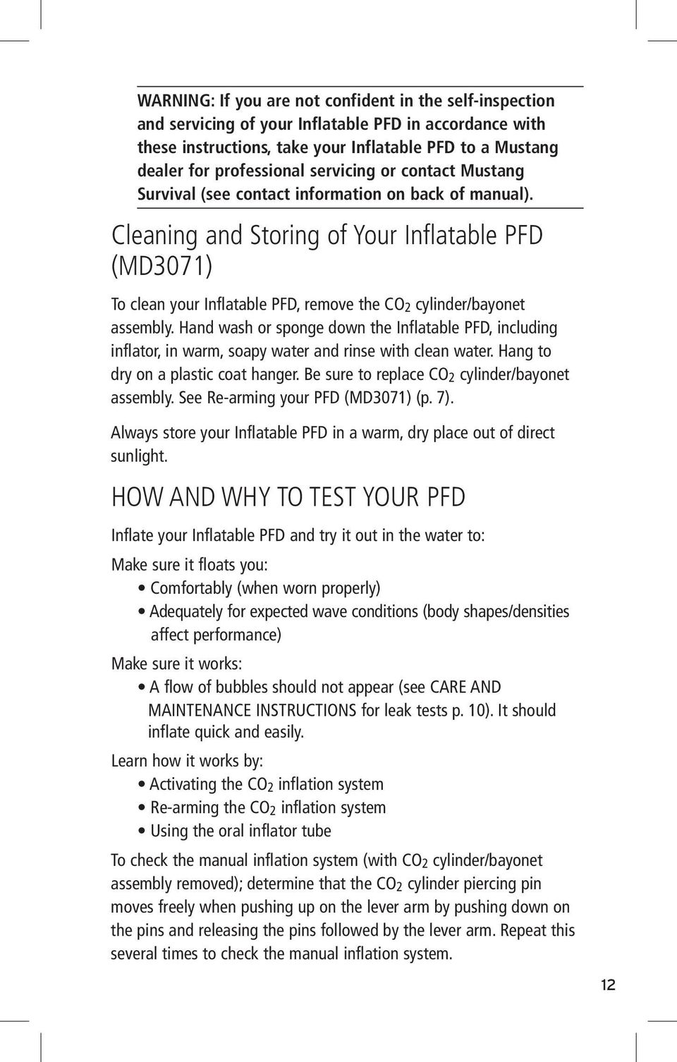 Cleaning and Storing of Your Inflatable PFD (MD3071) To clean your Inflatable PFD, remove the CO 2 cylinder/bayonet assembly.