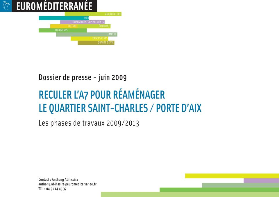 phases de travaux 2009/2013 Contact : Anthony