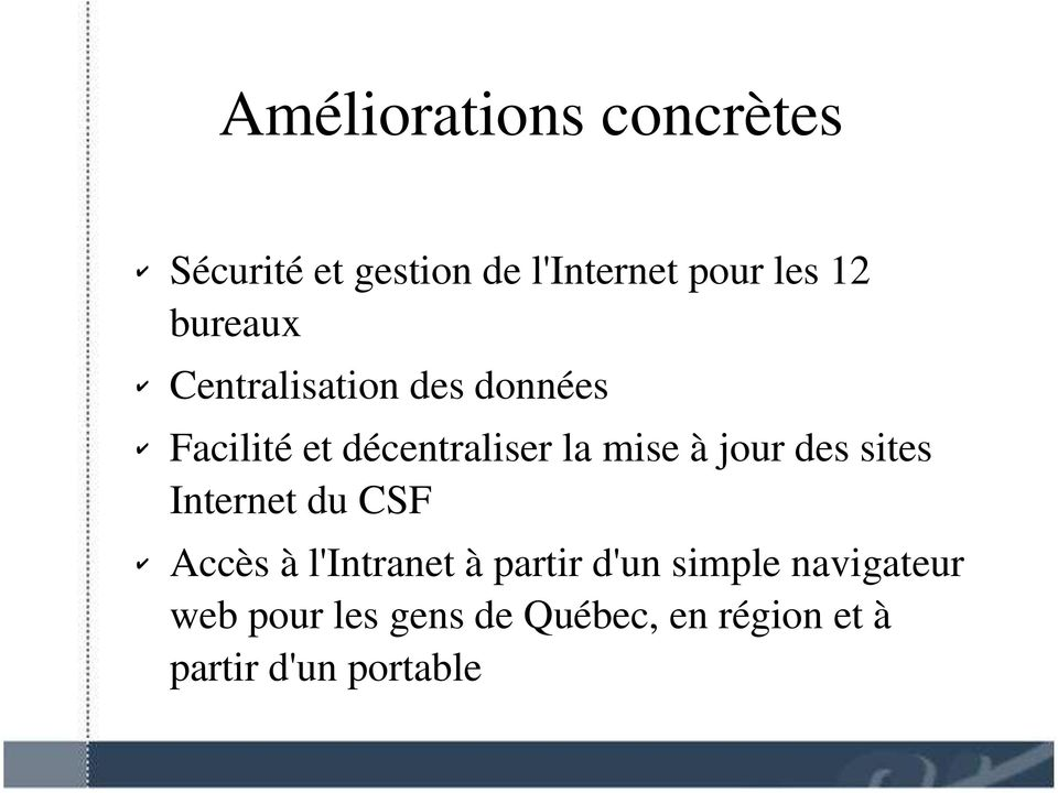 jour des sites Internet du CSF Accès à l'intranet à partir d'un simple