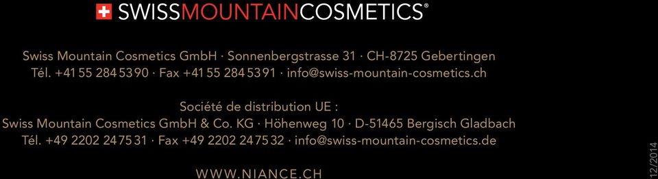 ch Société de distribution UE : Swiss Mountain Cosmetics GmbH & Co.
