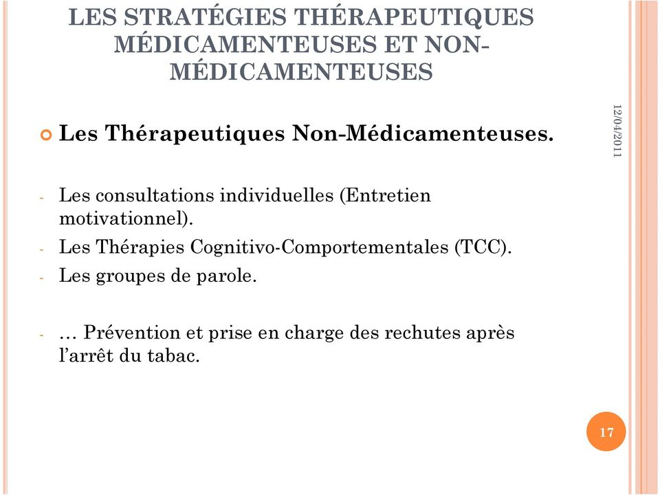 - Les consultations individuelles (Entretien motivationnel).