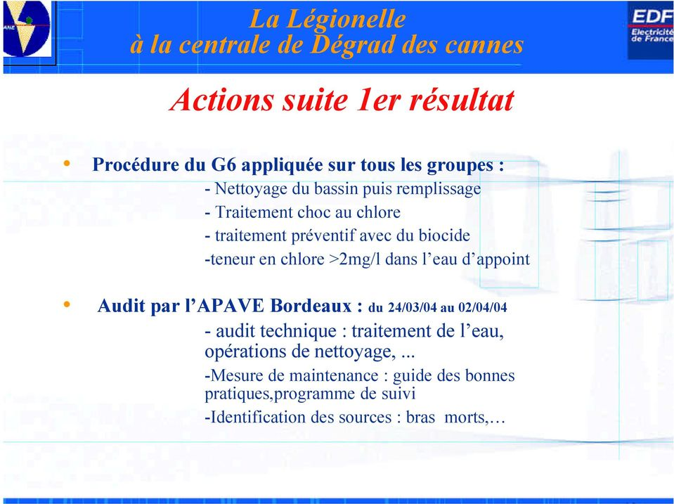 Audit par l APAVE Bordeaux : du 24/03/04 au 02/04/04 - audit technique : traitement de l eau, opérations de