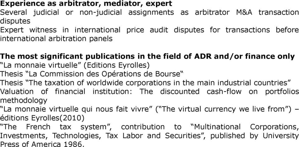 Bourse Thesis The taxation of worldwide corporations in the main industrial countries Valuation of financial institution: The discounted cash-flow on portfolios methodology La monnaie virtuelle qui
