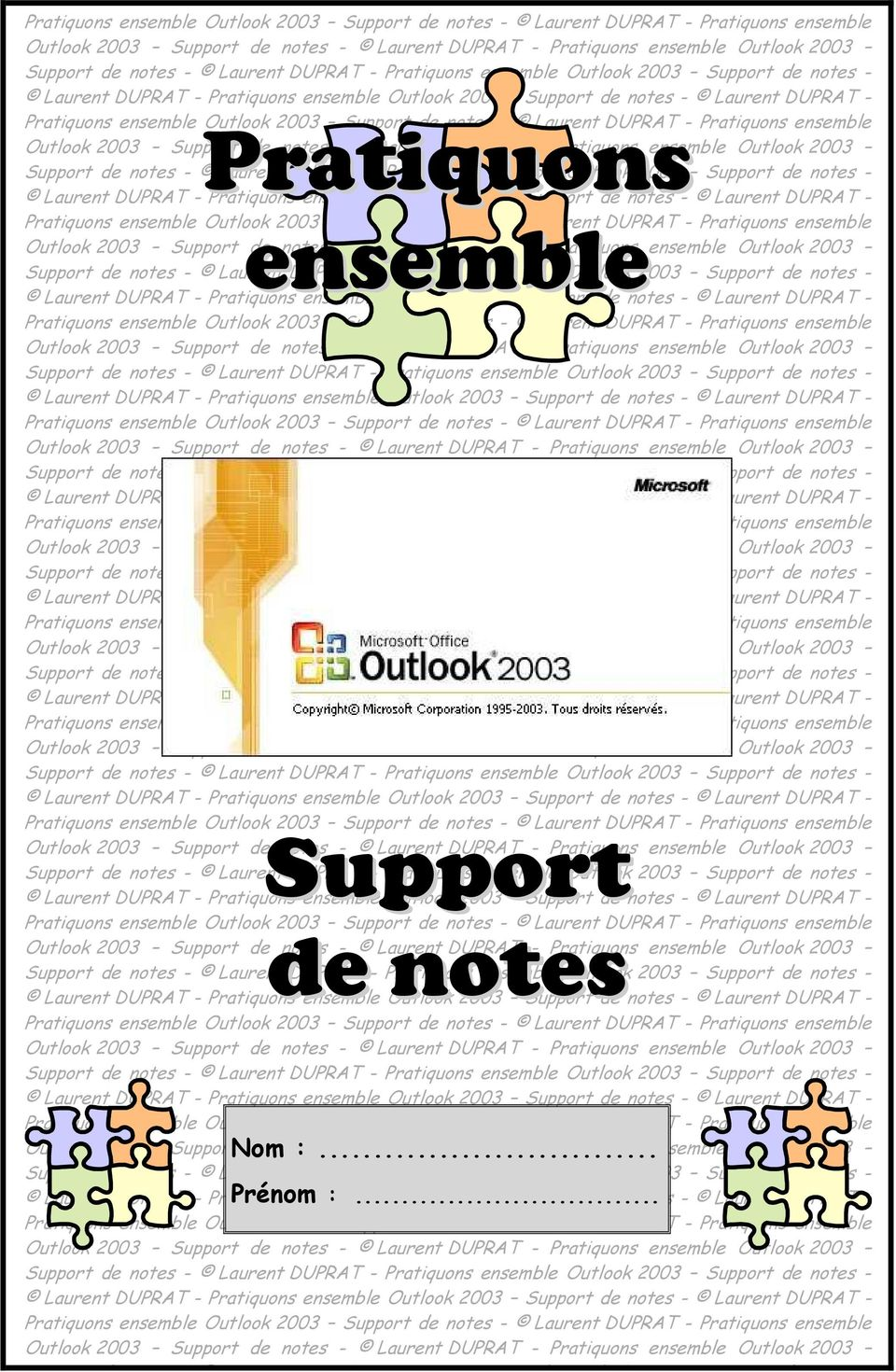 notes - Laurent DUPRAT - Pratiquons Outlook 2003 Support de notes - Support de notes Outlook 2003 Support Nom de notes :.