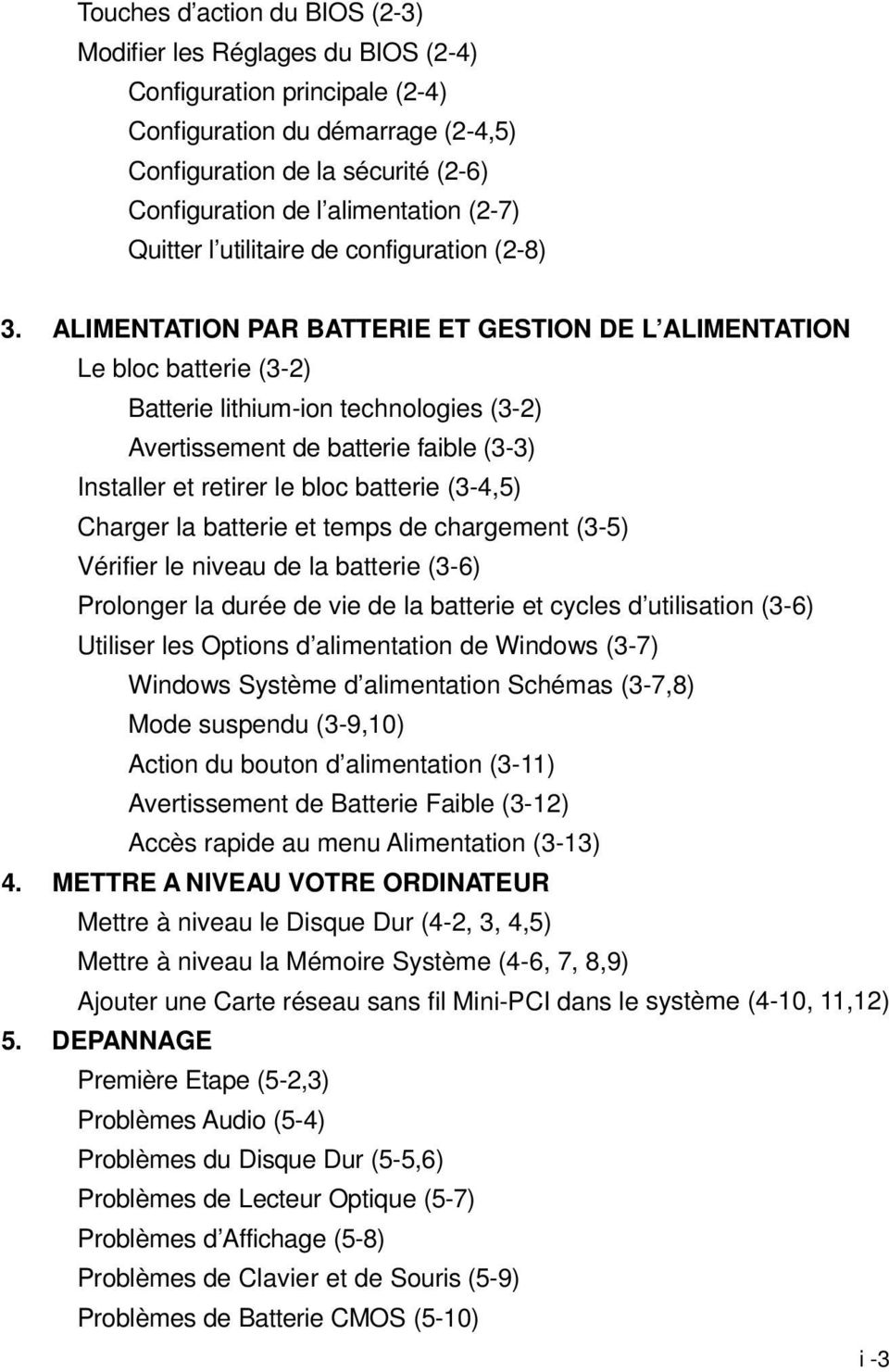 ALIMENTATION PAR BATTERIE ET GESTION DE L ALIMENTATION Le bloc batterie (3-2) Batterie lithium-ion technologies (3-2) Avertissement de batterie faible (3-3) Installer et retirer le bloc batterie