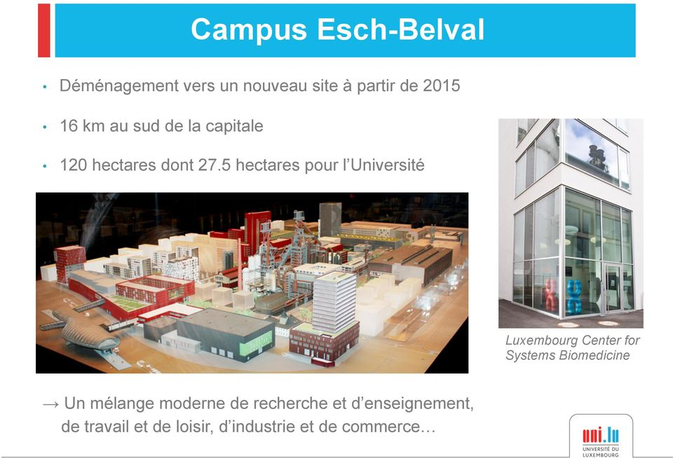 5 hectares pour l Université Luxembourg Center for Systems Biomedicine