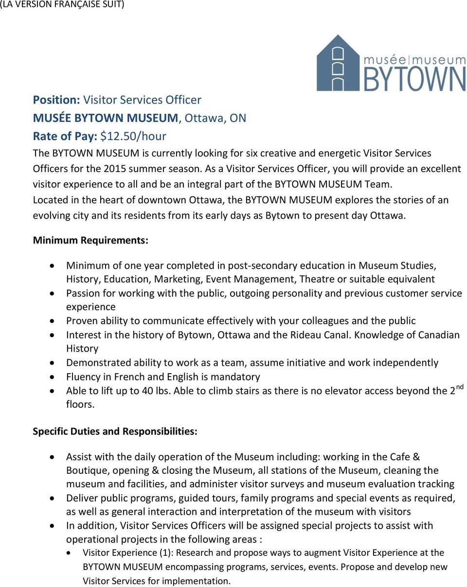 As a Visitor Services Officer, you will provide an excellent visitor experience to all and be an integral part of the BYTOWN MUSEUM Team.