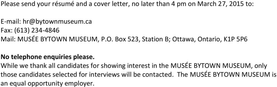 N MUSEUM, P.O. Box 523, Station B; Ottawa, Ontario, K1P 5P6 No telephone enquiries please.