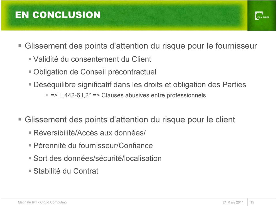 442-6,I,2 => Clauses abusives entre professionnels Glissement des points d'attention du risque pour le client