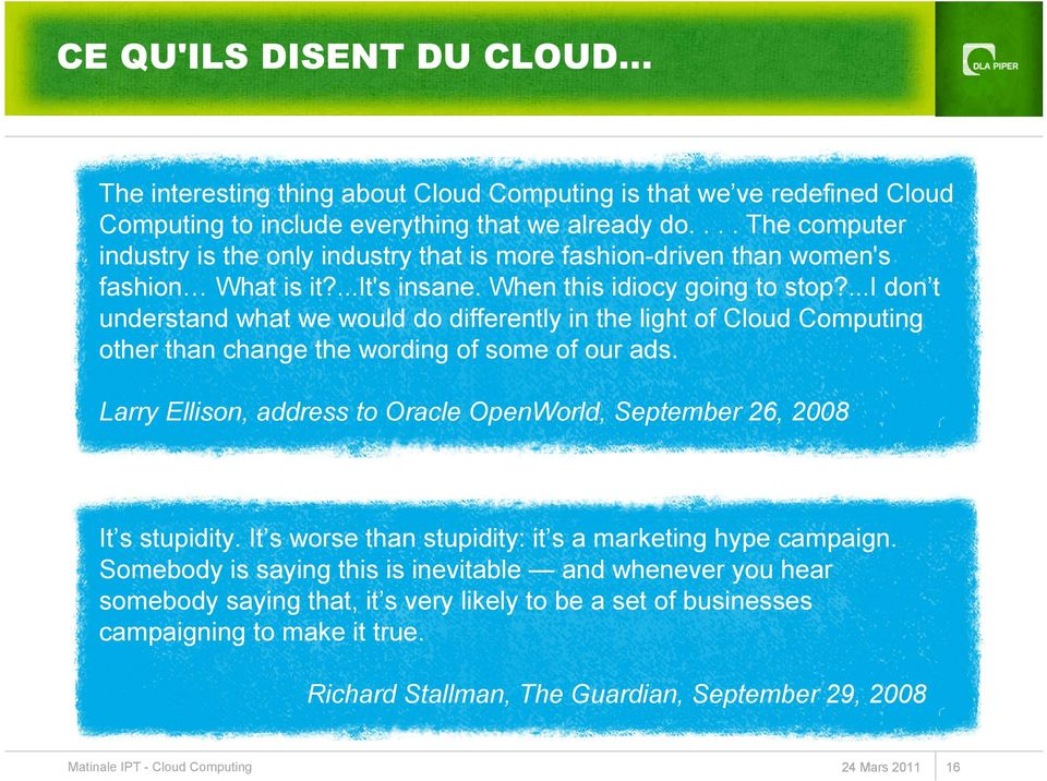 ...i don t understand what we would do differently in the light of Cloud Computing other than change the wording of some of our ads.
