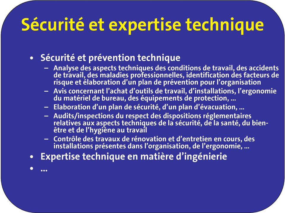protection, Elaboration d un plan de sécurité, d un plan d évacuation, Audits/inspections du respect des dispositions réglementaires relatives aux aspects techniques de la sécurité, de la santé, du