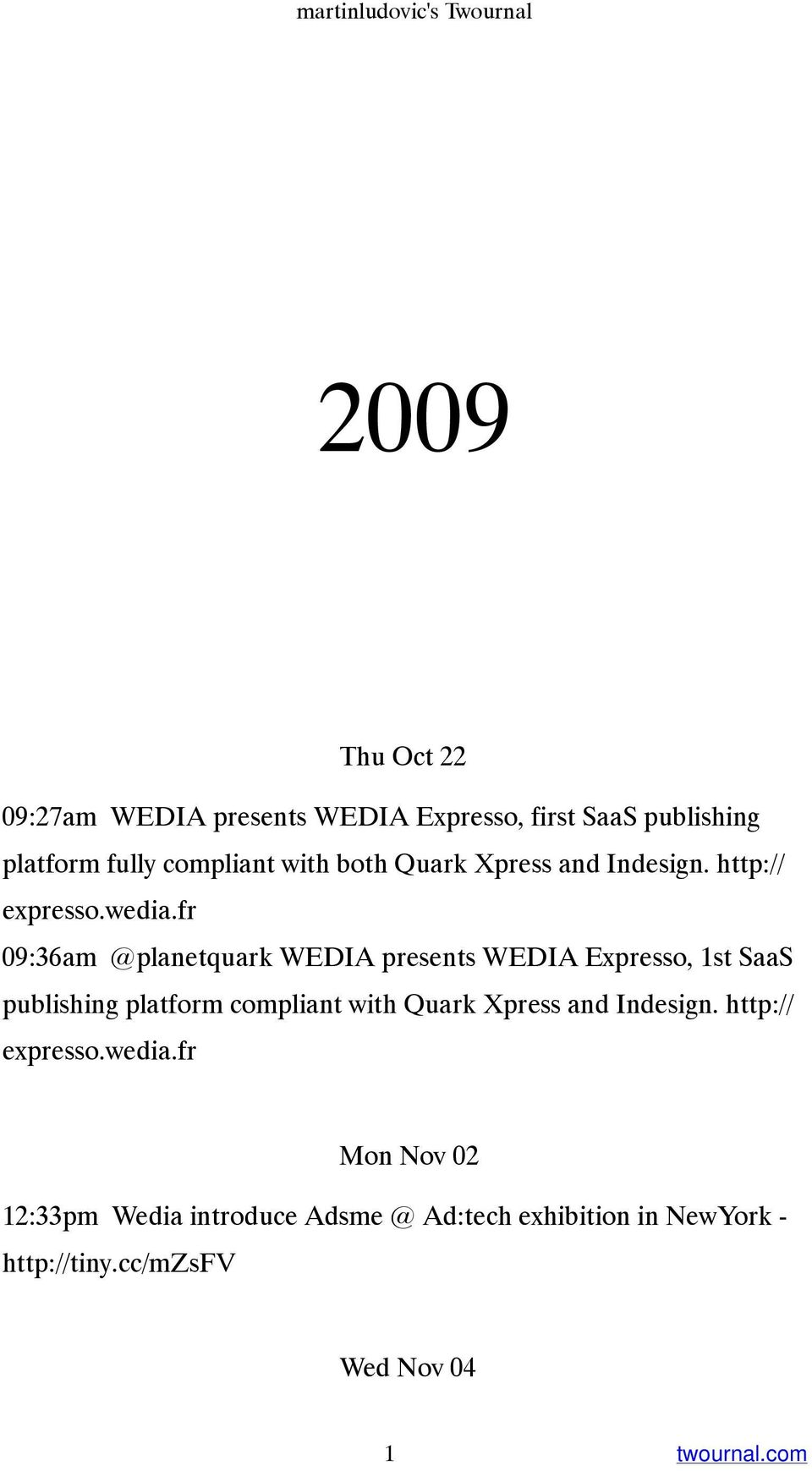 fr 09:36am @planetquark WEDIA presents WEDIA Expresso, 1st SaaS publishing platform compliant with Quark Xpress
