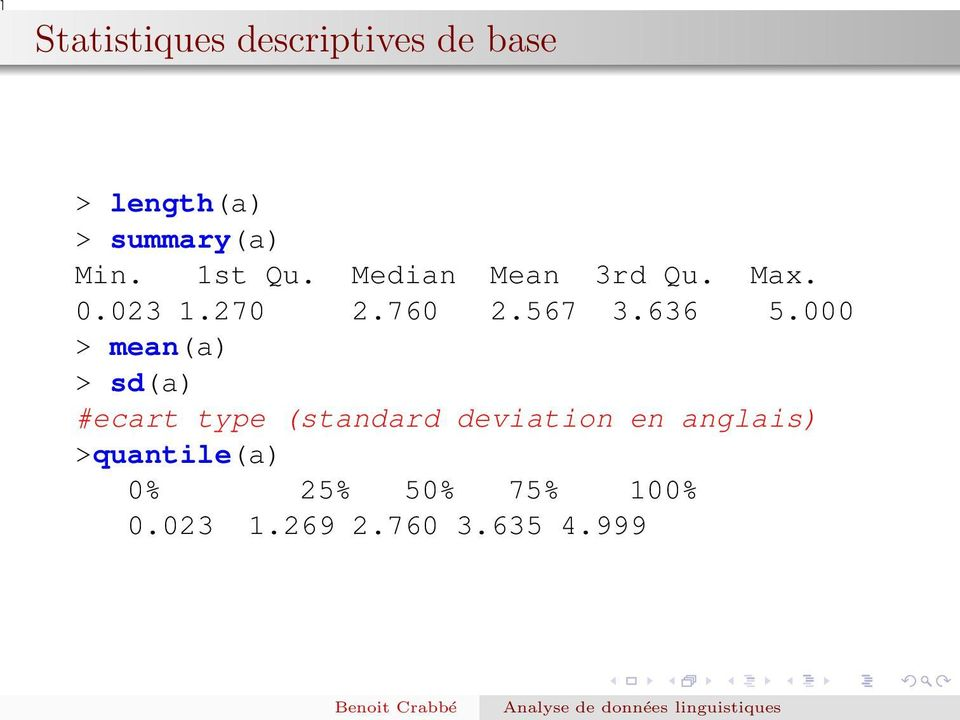 000 > mean(a) > sd(a) #ecart type (standard deviation en