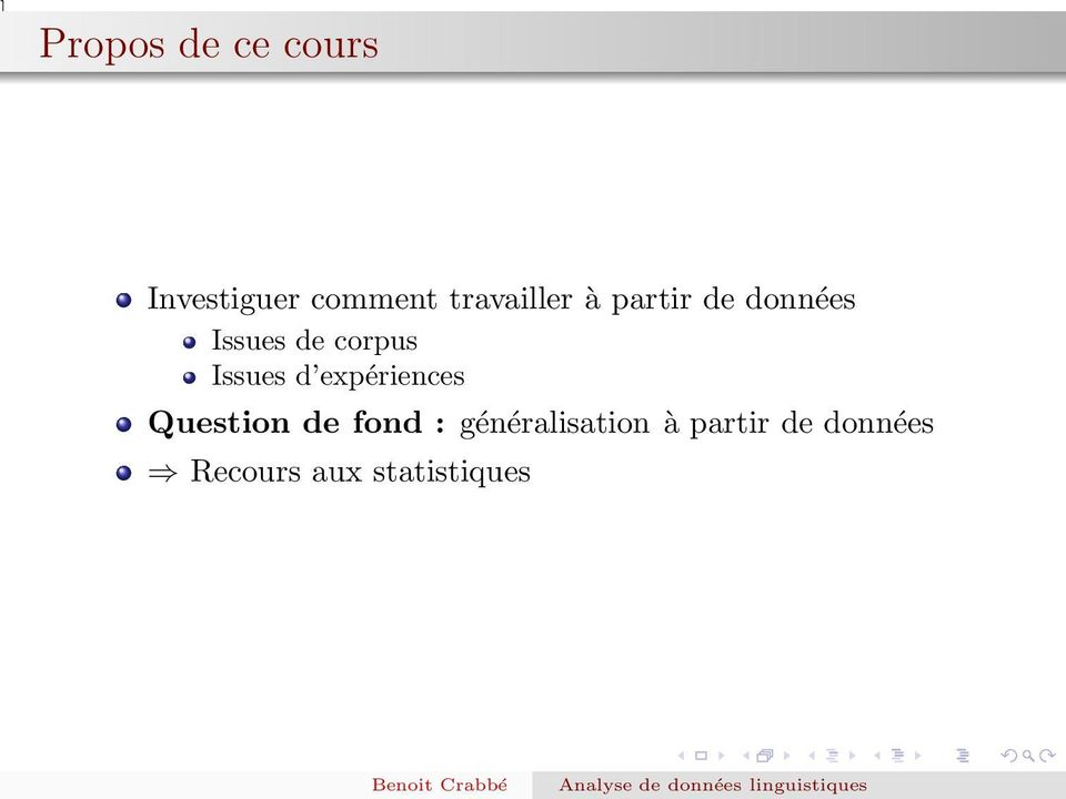 corpus Issues d expériences Question de fond :
